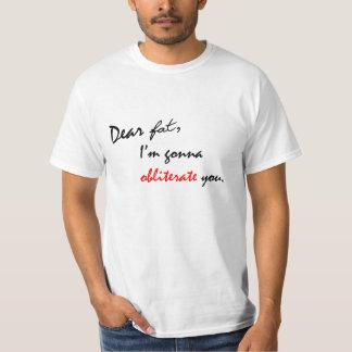 Dear Fat - Funny Fitness Motivation Shirt for Men