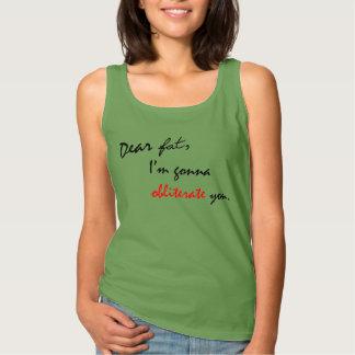 Dear Fat - Funny Gym Motivation Tank Top