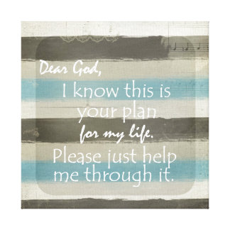 Dear God Life Quote Stretched Canvas Print
