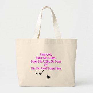 """Dear God Make Me A Bird"" Bag"