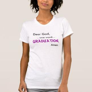 Dear God,, ...one word..., Graduation., Amen. T-Shirt