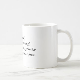 Dear God, please get me through this recession ... Coffee Mug
