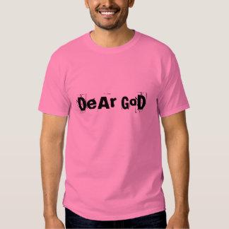 DeAr GoD T Shirts
