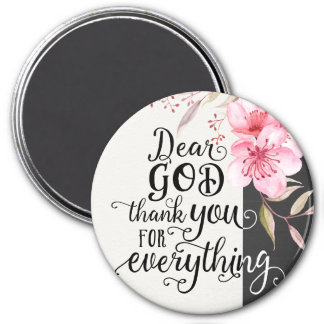 """Dear God Thank You for Everything 3"""" Round Magnet"""