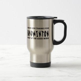 Dear God Thanks For Badminton Coffee Mugs