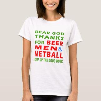 Dear God Thanks For Beer Men And Netball T-Shirt