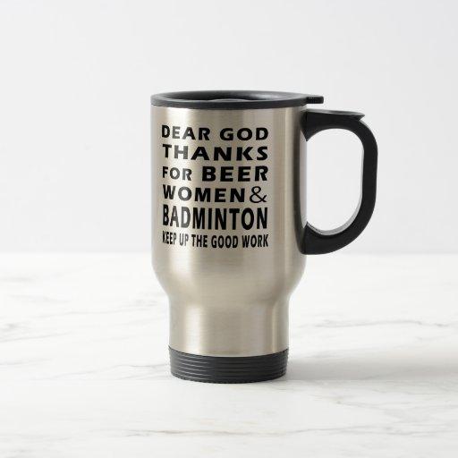 Dear God Thanks For Beer Women and Badminton Mug