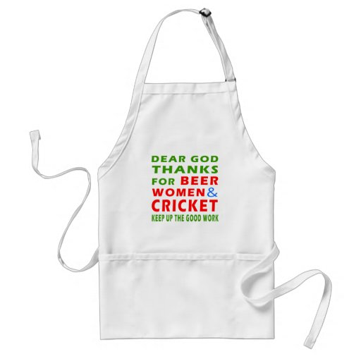Dear God Thanks For Beer Women And Cricket Apron