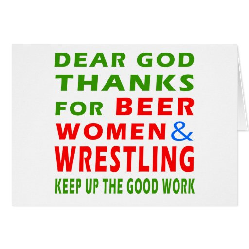 Dear God Thanks For Beer Women And Wrestling Card