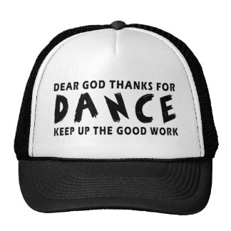 Dear God Thanks For Dance Trucker Hats