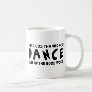 Dear God Thanks For Dance Coffee Mugs