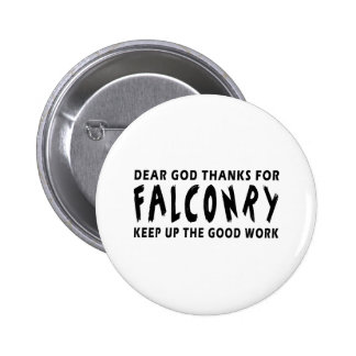 Dear God Thanks For Falconry Pinback Button