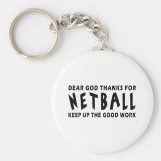 Dear God Thanks For Netball Key Ring