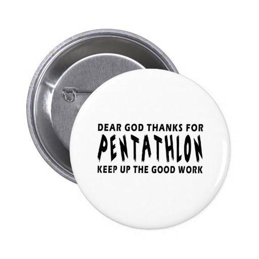 Dear God Thanks For Pentathlon Buttons