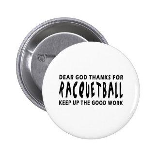 Dear God Thanks For Racquetball Pinback Buttons