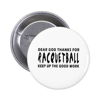 Dear God Thanks For Racquetball Pinback Buttons