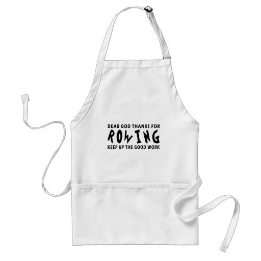 Dear God Thanks For Rowing Apron