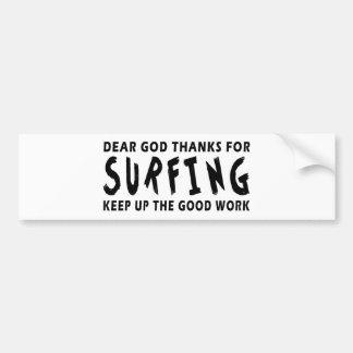 Dear God Thanks For Surfing Bumper Sticker