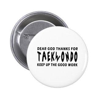 Dear God Thanks For Taekwondo Pin