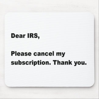 Dear IRS... Mouse Mouse Pad