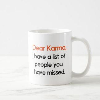 Dear Karma Funny Coffee Mug