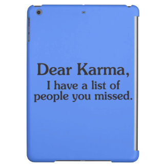 Dear karma I have a list of people you missed iPad Air Cover