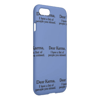 Dear karma I have a list of people you missed iPhone 8/7 Case