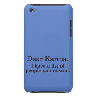 Dear karma I have a list of people you missed iPod Touch Cover