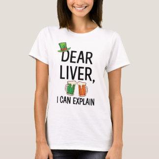 Dear Liver I can Explain St. Patrick's Day T-Shirt