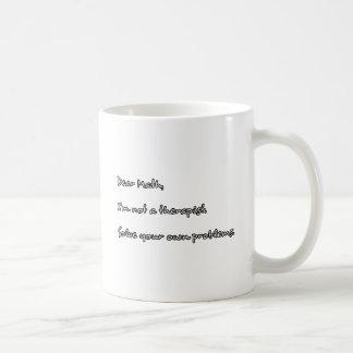 Dear Math, I'm not a therapist. Coffee Mug