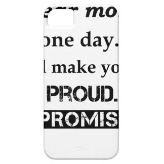 dear mom one day.. i'll make you proud. i promise. barely there iPhone 5 case