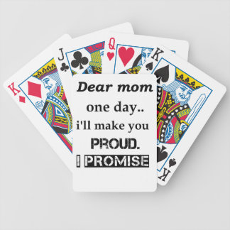dear mom one day.. i'll make you proud. i promise. bicycle playing cards