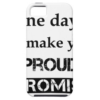 dear mom one day.. i'll make you proud. i promise. case for the iPhone 5