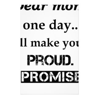 dear mom one day.. i'll make you proud. i promise. stationery