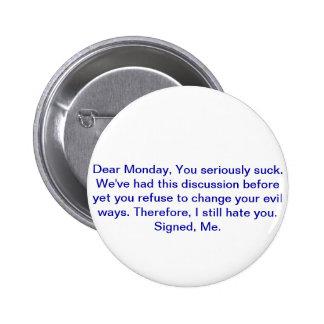Dear Monday Pinback Button