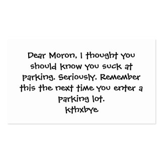 Dear Moron, You suck at parking Business Cards