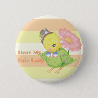 Dear My Fair Lady 6 Cm Round Badge