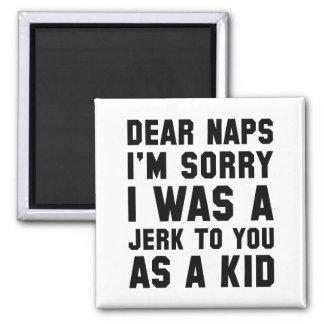 Dear Naps Magnet