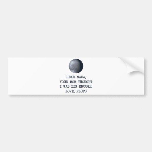 Dear Nasa Love Pluto Bumper Stickers