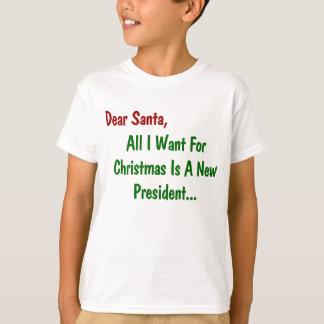Dear Santa All I Want For Xmas Is A New President T-Shirt