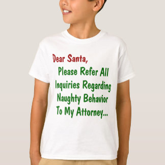 Dear Santa Attorney - Funny Christmas Letter T-Shirt