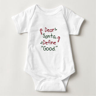 Dear Santa Define Good Baby Bodysuit
