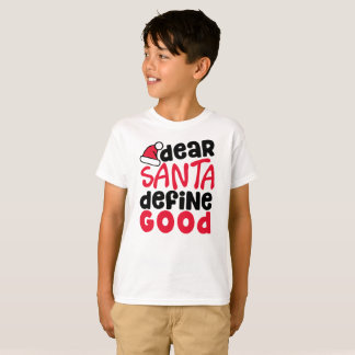 Dear Santa Define Good Boy's T-Shirt