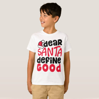 Dear Santa Define Good Funny Christmas | Shirt
