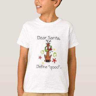 """Dear Santa, Define """"good""""... Tee Shirt"""