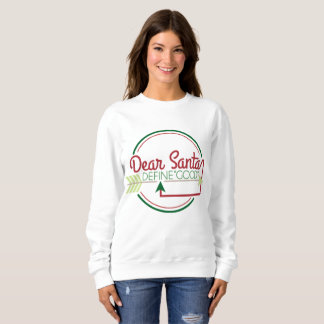Dear Santa Define Good word art sweatshirt