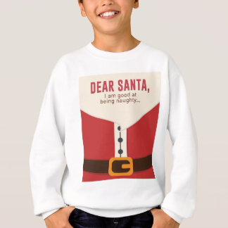 Dear Santa Good Bad Nice Naughty List Funny Design Sweatshirt