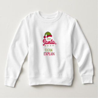 Dear Santa, I Can Explain Sweatshirt