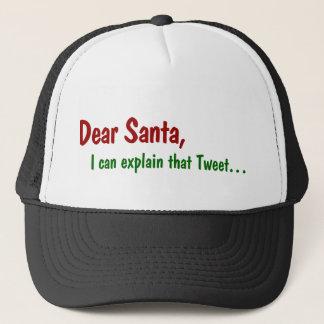 Dear Santa - I Can Explain That Tweet Trucker Hat