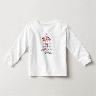 Dear Santa, I don't Have to Toddler T-Shirt